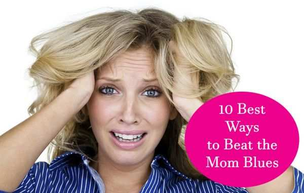 10 Ways to Overcome the Mom Blues