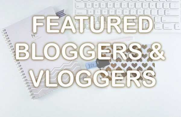 Featured Bloggers & Vloggers
