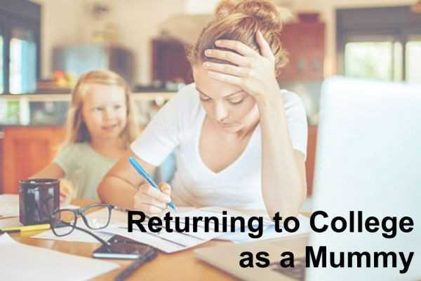 Returning to College as a Mummy