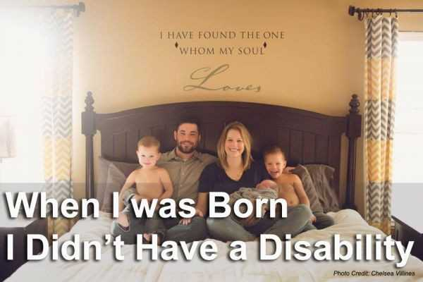 When I Was Born I Didn't Have a Disability