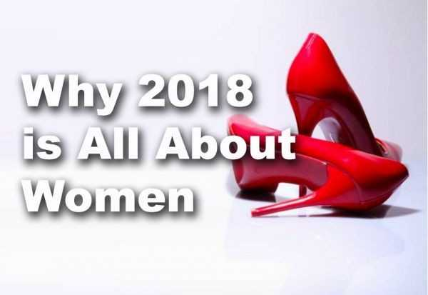Why 2018 is All About Women