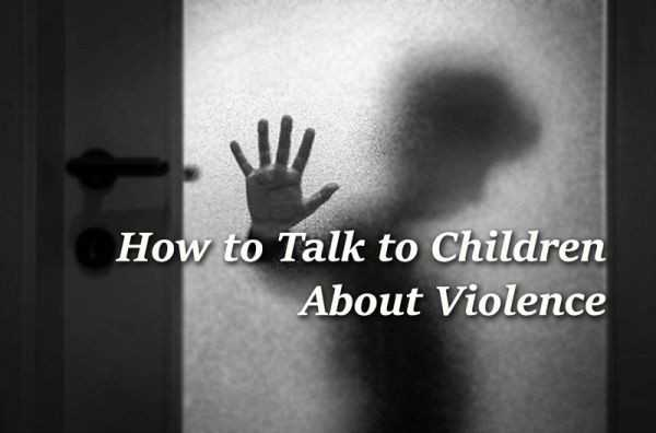 How to Talk to Children About Violence