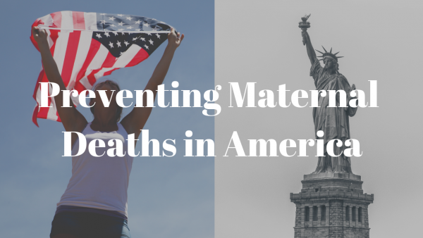 Preventing Maternal Deaths In America