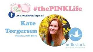 #thePINKLife Ep 59: SHIP YOUR BREAST MILK - Kate Torgersen, Founder of Milk Stork