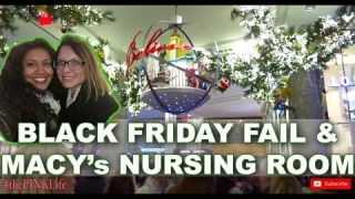 #thePINKLife Ep56: BLACK FRIDAY FAIL & MACY's NURSING ROOM