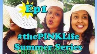 #thePINKLife SUMMER SERIES Ep1: Mom Motivation, Nursing Mom Shamed & Nursing Room Shout Outs